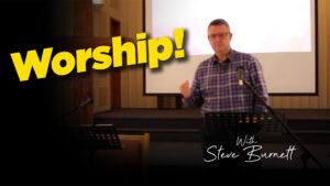 Worship with speaker Steve Burnett