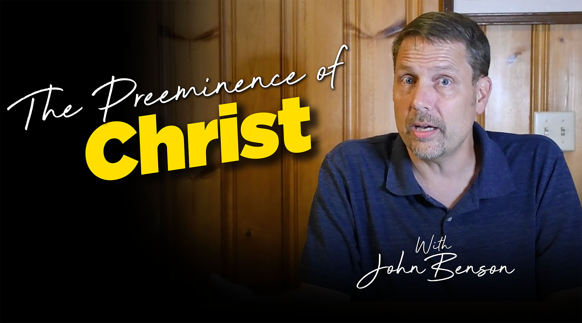 The Preeminence of Christ with John Benson