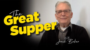 The Great Supper withJack Baker